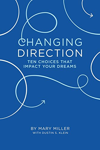 Amazon changing direction 10 choices that impact your dreams changing direction 10 choices that impact your dreams by miller mary klein fandeluxe PDF