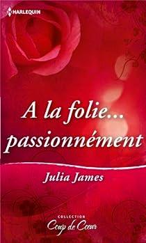 A la folie passionnément par James