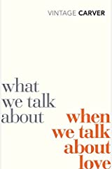 What We Talk about When We Talk about Love Paperback