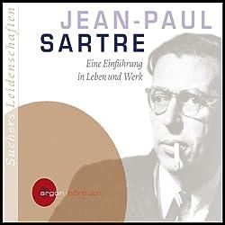 Jean-Paul Sartre. Eine Einführung in Leben und Werk (Suchers Leidenschaften)