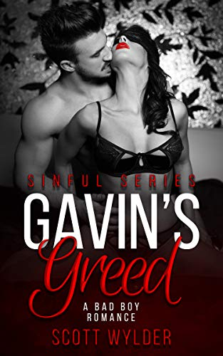 Gavin's Greed: A Bad Boy Romance (Sinful Series Book 3)