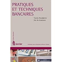 Pratiques et techniques bancaires (Cahiers financiers) (French Edition)