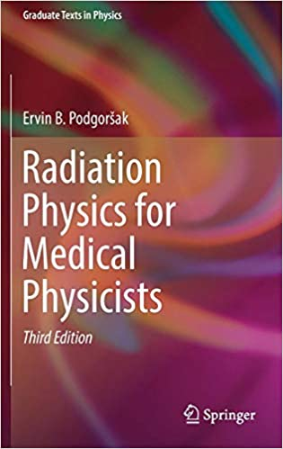 Radiation Physics for Medical Physicists (Graduate Texts in