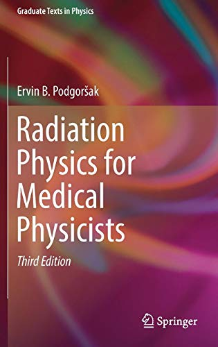 (Radiation Physics for Medical Physicists (Graduate Texts in Physics))