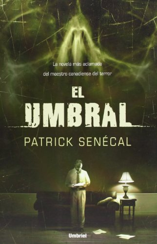 El umbral (Spanish Edition) by Patrick Senecal (2010-04-15)