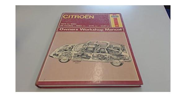Citroen CX Owners Workshop Manual: J. H. Haynes, A. K. Legg: 9780856965289: Amazon.com: Books