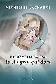 Ne réveillez pas le chagrin qui dort (French Edition)