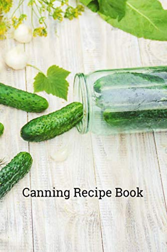 (Canning Recipe Book: 6x9 inch 100 pages recipe book for canning recipes)
