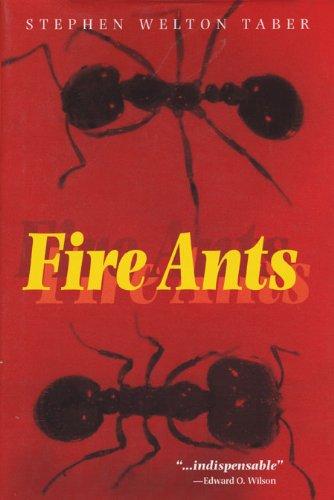 Fire Ants - Stephen Welton Taber