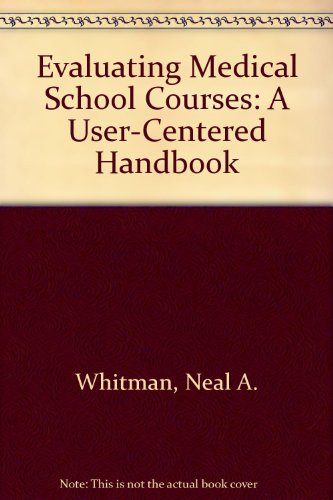 Evaluating Medical School Courses: A User-Centered Handbook
