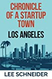 Chronicle of a Startup Town: Los Angeles
