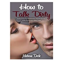 How to Talk Dirty: Enhancing Communication and Eroticism with Passionate Pillow Talk