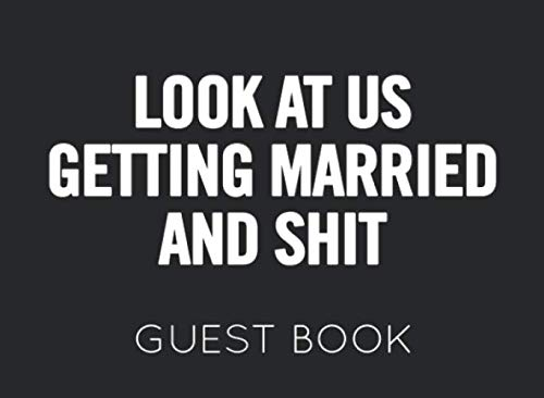 10 Year Wedding Anniversary Party Ideas (Look at Us Getting Married and Shit: Guest Book for any wedding related celebration. Perfect for family members and friends to sign)