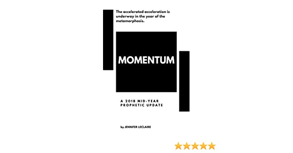 MOMENTUM: A 2018 MID-YEAR PROPHETIC UPDATE