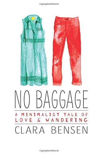 """No Baggage - A Minimalist Tale of Love and Wandering"" av Clara Bensen"