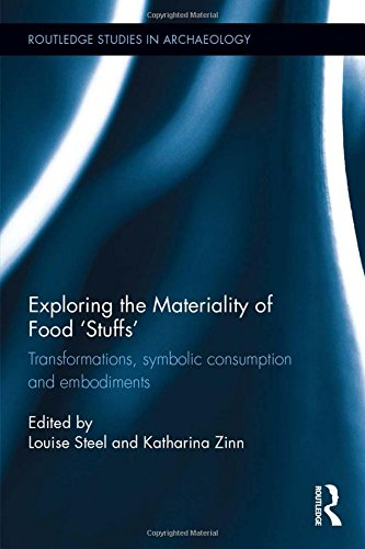 Exploring the Materiality of Food 'Stuffs': Transformations, Symbolic Consumption and Embodiments (Routledge Studies in