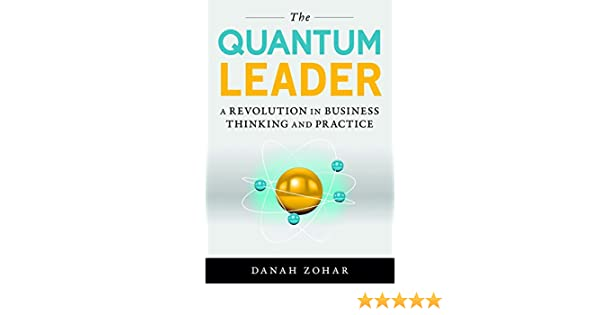 Amazon the quantum leader a revolution in business thinking amazon the quantum leader a revolution in business thinking and practice ebook danah zohar kindle store fandeluxe Images