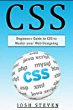 CSS: Beginners Guide to CSS to Master Your Web Designing