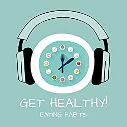 Get Healthy! Eating Habits
