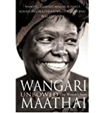 [(Unbowed: My Autobiography)] [ By (author) Wangari Maathai ] [March, 2008]