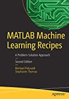 MATLAB Machine Learning Recipes: A Problem-Solution Approach, 2nd Edition Front Cover