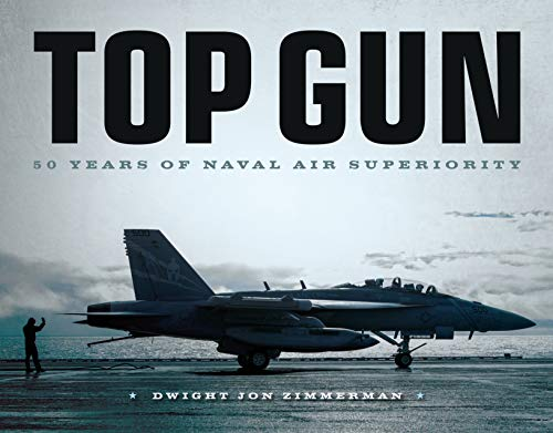 Top Gun: 50 Years of Naval Air Superiority por Dwight Jon Zimmerman