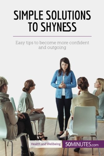 Simple Solutions to Shyness: Easy Tips To Become More Confident And Outgoing pdf epub