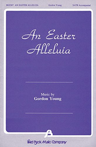 Fred Bock Music An Easter Alleluia! SATB composed by Gordon Young