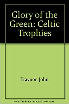 Glory of the Green: Celtic Trophies
