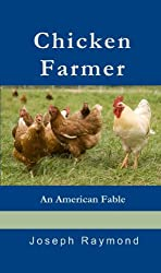 Chicken Farmer, An American Fable