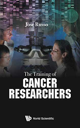 The Training of Cancer Researchers Jose Russo