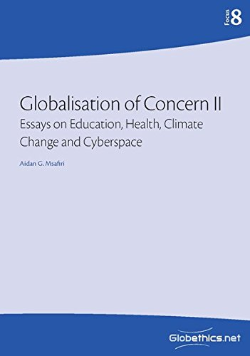Download Globalisation of Concern II: Essays on Education, Health, Climate Change, and Cyberspace (Globethics.net Focus) (Volume 8) pdf