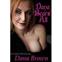 Dana Bares All - Three Erotic Confessions!
