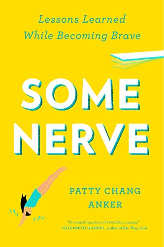 Some Nerve: Lessons Learned While Becoming Brave (Some Nerve Lessons Learned While Becoming Brave)