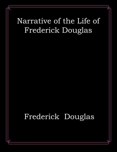 Narrative of the Life of Frederick Douglas -  Paperback
