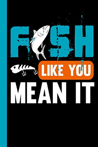 Fish Like You Mean It: Your fishing logbook to enter all your catches.