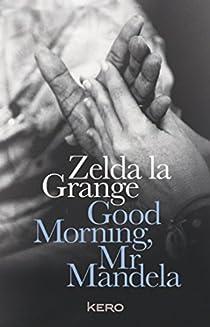 Good Morning, Mr Mandela par La Grange
