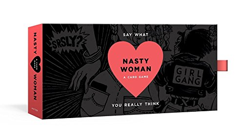 The Nasty Woman Game: A Card Game for Every Feminist