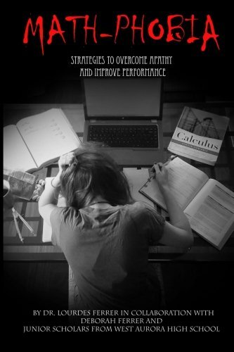 Math Phobia: Strategies to Overcome Apathy and Improve Performance by Dr. Lourdes Ferrer (2015-04-20)