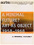 img - for A Minimal Future? Art As Object 1958-1968 (Arts Magazine, March 1967) by Jonathan Flatley (2004-03-03) book / textbook / text book