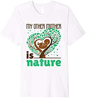 Mens My Other Mother Is Nature Quote - Mother Nature Premium T-shirt | Size S - 5XL