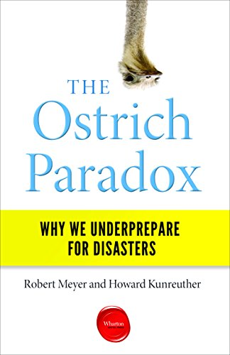 The Ostrich Paradox: Why We Underprepare for Disasters cover