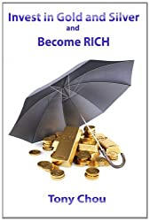 Invest in Gold and Silver and Become RICH