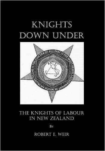 Knights Down Under: The Knights of Labour in New Zealand