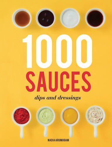 1000 Sauces, Dips and Dressings PDF