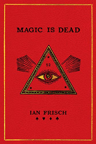 Pdf Humor Magic Is Dead: My Journey into the World's Most Secretive Society of Magicians