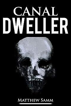 Canal Dweller: Part of the Dweller Series