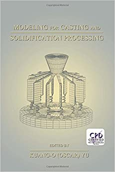 Modeling for Casting and Solidification Processing (Materials Engineering)