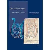 Die Nibelungen: Sage – Epos – Mythos