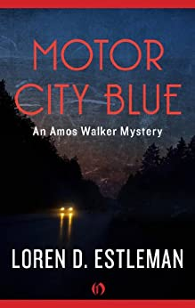 Motor City Blue Amos Walker Novels Book 1 Kindle
